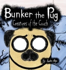 Bunker the Pug: Creatures of the Couch Cover Image