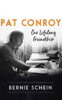 Pat Conroy: Our Lifelong Friendship Cover Image