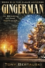 Gingerman: In Search of the Toymaker (Book 8 in the Claus Universe) Cover Image