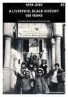 A Liverpool Black History 1919-2019: A Liverpool Black Perspective Cover Image