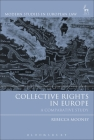 Collective Rights in Europe: A Comparative Study (Modern Studies in European Law) Cover Image