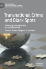 Transnational Crime and Black Spots: Rethinking Sovereignty and the Global Economy (International Political Economy) Cover Image