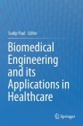 Biomedical Engineering and Its Applications in Healthcare Cover Image