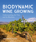 Biodynamic Wine Growing: Understanding the Vine and Its Rhythms Cover Image