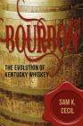 Bourbon: The Evolution of Kentucky Whiskey Cover Image