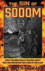 The Sin of Sodom: What the Bible Really Teaches About Why God Destroyed the Cities of the Plain Cover Image