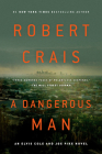 A Dangerous Man (An Elvis Cole and Joe Pike Novel #18) Cover Image