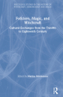 Folklore, Magic, and Witchcraft: Cultural Exchanges from the Twelfth to Eighteenth Century Cover Image