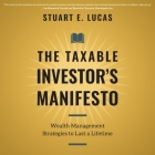 The Taxable Investor's Manifesto Lib/E: Wealth Management Strategies to Last a Lifetime Cover Image