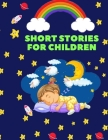 short stories for children: Bedtime Stories for Kids, (Fun Bedtime Story Collection Book ), Cover Image