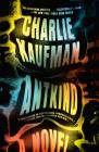 Antkind: A Novel Cover Image