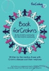 Book for Crohns: Written by the Crohn's community for the Crohn's community Cover Image