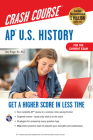 Ap(r) U.S. History Crash Course, Book + Online: Get a Higher Score in Less Time (Advanced Placement (AP) Crash Course) Cover Image