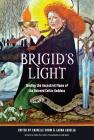Brigid's Light: Tending the Ancestral Flame of the Beloved Celtic Goddess Cover Image