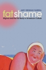 Fat Shame: Stigma and the Fat Body in American Culture Cover Image