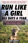 Run Like a Girl 365 Days a Year: A Practical, Personal, Inspirational Guide for Women Athletes Cover Image