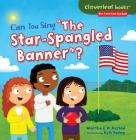Can You Sing the Star-Spangled Banner? (Cloverleaf Books (TM) -- Our American Symbols) Cover Image