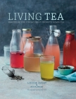 Living Tea: Healthy recipes for naturally probiotic kombucha Cover Image