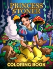 Princess Stoner Coloring Book: Psychedelic Art Stoner Coloring Book for Adults Relax and Relieve Stress Cover Image