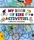 My Book of Bike Activities: A Wheelie Good Book Cover Image
