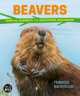 Beavers: Radical Rodents and Ecosystem Engineers Cover Image