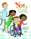 Yes I Can!: A Girl and Her Wheelchair Cover Image