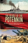 The Revolt of the Potemkin: the Naval Revolt of 1905 Which Heralded the Russian Revolution Cover Image