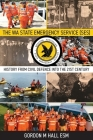 The WA State Emergency Services (SES): History from Civil Defence into the 21st Century Cover Image