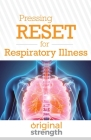 Pressing RESET for Respiratory Illness Cover Image