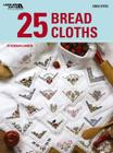 25 Bread Cloths Cover Image