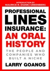 Professional Lines Insurance, An Oral History: The People and Companies Who Built a Niche Cover Image