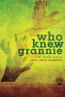 Who Knew Grannie: A Dub Aria Cover Image
