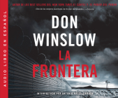 La Frontera (the Border): Una Novela (a Novel) (Power of the Dog #3) Cover Image