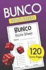 Bunco Score Sheets: 120 Bunco Score Cards for Bunco Dice Game Lovers Party Supplies Game kit Score Pads v9 Cover Image