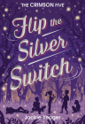 Flip the Silver Switch (The Crimson Five #2) Cover Image