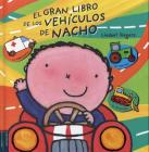 El Gran Libro de los Vehiculos de Nacho = Vroom! Kevin's Big Book of Vehicles Cover Image