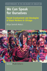 We Can Speak for Ourselves: Parent Involvement and Ideologies of Black Mothers in Chicago (Breakthroughs in the Sociology of Education #5) Cover Image