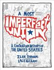 A Most Imperfect Union: A Contrarian History of the United States Cover Image
