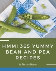 Hmm! 365 Yummy Bean and Pea Recipes: I Love Yummy Bean and Pea Cookbook! Cover Image