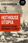 Hothouse Utopia: Dialectics Facing Unsavable Futures Cover Image