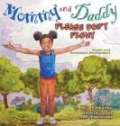 Mommy and Daddy Please Don't Fight: Riley & Me Cover Image