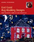 East Coast Rug-Hooking Designs: New Patterns from an Old Tradition Cover Image
