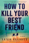 How to Kill Your Best Friend Cover Image