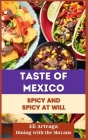 Taste of Mexico: Spicy and Spicy at Will Cover Image