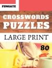 Crosswords Puzzles: Fungate Crosswords time Easy large print crossword puzzle books for seniors Classic Vol.80 Cover Image