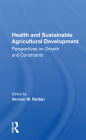 Health and Sustainable Agricultural Development: Perspectives on Growth and Constraints Cover Image