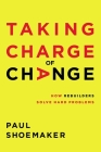 Taking Charge of Change: How Rebuilders Solve Hard Problems Cover Image