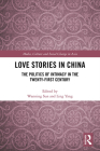 Love Stories in China: The Politics of Intimacy in the Twenty-First Century (Media) Cover Image
