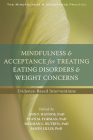 Mindfulness and Acceptance for Treating Eating Disorders and Weight Concerns: Evidence-Based Interventions (Context Press Mindfulness and Acceptance Practica) Cover Image