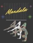 Gymnastique coloriage Mandala: livre de coloriage gymnastique Mandala - livre de gymnastique feminine - idée de cadeau pour les enfants - Pages à col Cover Image